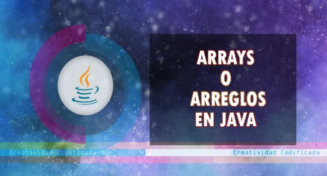 Arrays o arreglos en Java